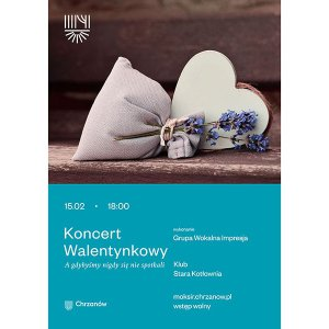 Koncert Walentynkowy w Chrzanowie