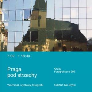 """Wernisaż wystawy fotografii """"Praga pod strzechy"""""""