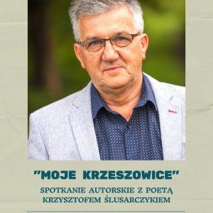 Spotkanie autorskie z poetą Krzysztofem Ślusarczykiem