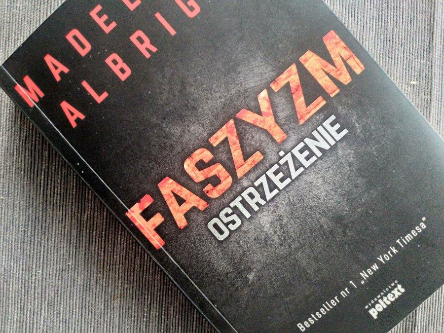 Faszyzm. Ostrzeżenie - lektura na weekend