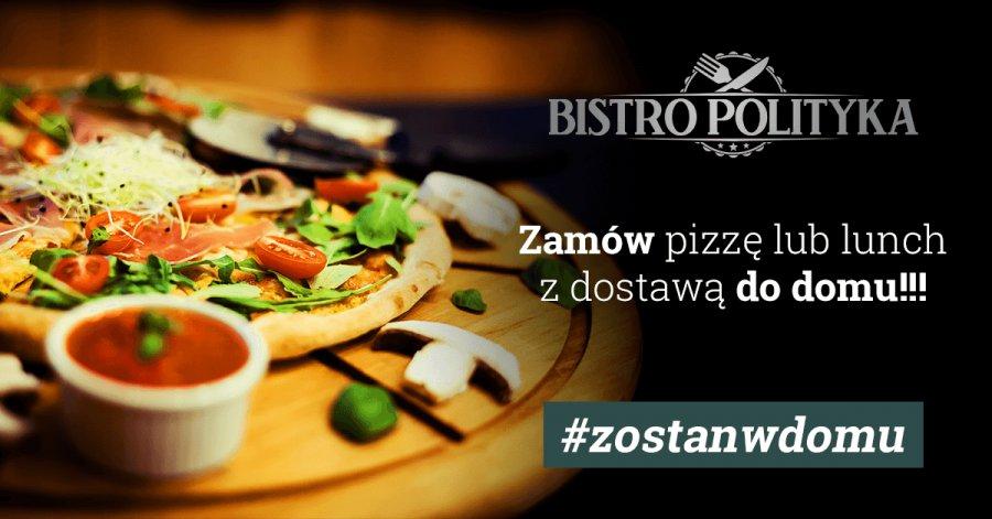 Zamów lunch lub pizzę a my dowieziemy ciepły posiłek do Twojego domu!  #zostanwdomu