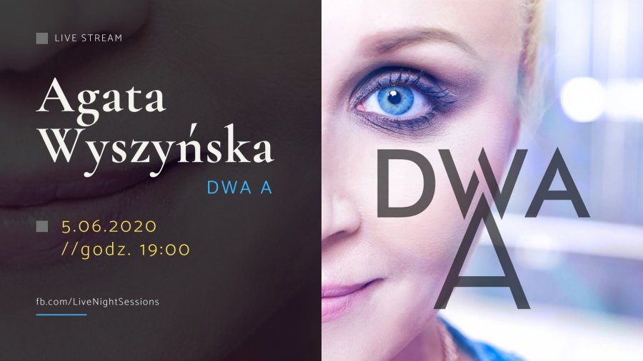 W piątek wieczorem. Agata Wyszyńska i DWA A na koncercie online