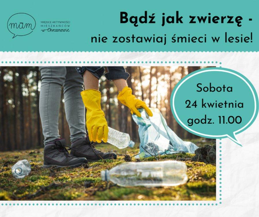 Bądź, jak zwierzę. Nie zostawiaj śmieci w lesie - akcja sprzątania lasu
