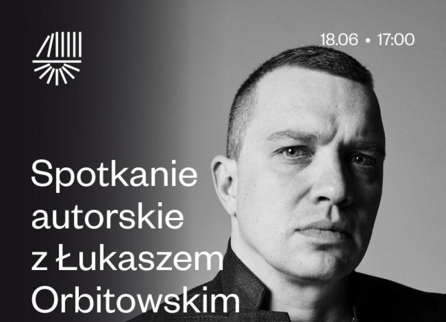 Spotkanie autorskie z pisarzem Łukaszem Orbitowskim