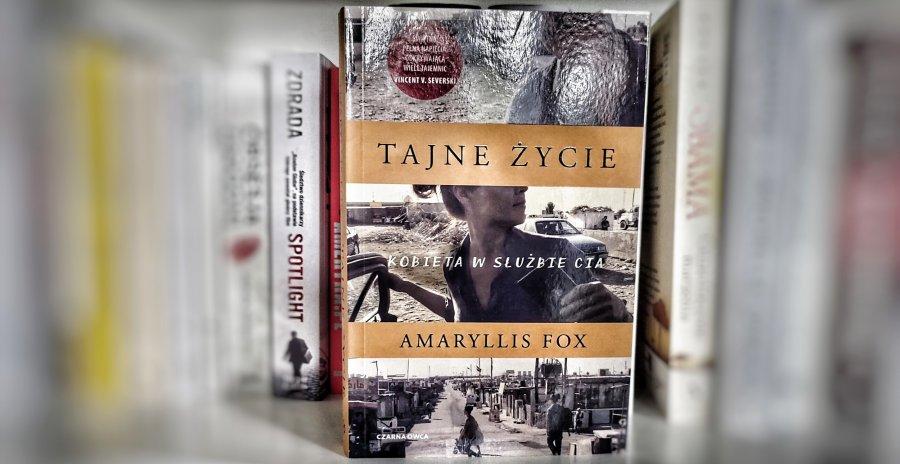 Tajne życie Amaryllis Fox, czyli młoda kobieta w służbie CIA